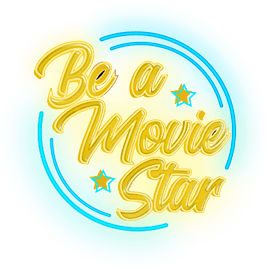Be a movie star